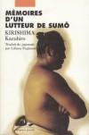 Mémoires d'un lutteur de sumô - Kazuhiro Kirishima, Liliane Fujimori