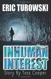 Inhuman Interest (Story By Tess Cooper) (Volume 1) - Eric Turowski