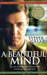 A Beautiful Mind: The Life of Mathematical Genius and Nobel Laureate John Nash - Sylvia Nasar