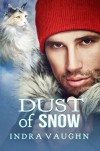 Dust of Snow - Indra Vaughn