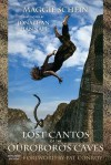 Lost Cantos of the Ouroboros Caves: Expanded Edition - Maggie Schein, Jonathan Hannah, Pat Conroy