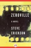 Zeroville: A Novel - Steve Erickson