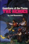 Guardians of the Flame: The Heroes (Books 4 and 5) - Joel Rosenberg