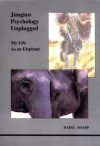 Jungian Psychology Unplugged: My Life As an Elephant - Daryl Sharp