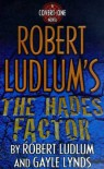 The Hades Factor - Gayle Lynds, Robert Ludlum