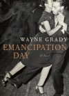 Emancipation Day - Wayne Grady