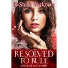Resolved to Rule (Blood and Snow #11) - RaShelle Workman