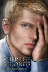 Where He Belongs (Belonging, #2) - Rachel Haimowitz