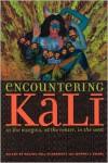 Encountering Kali - Rachel Mcdermott (Editor),  Jeffrey J. Kripal,  Jeffrey John Kripal (Editor)