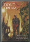 Don't Dream: The Collected Horror and Fantasy Fiction of Donald Wandrei - Donald Wandrei