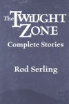 The Twilight Zone: Complete Stories - Rod Serling