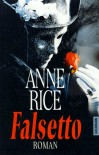 Falsetto - Anne Rice