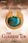 Das gläserne Tor - Sabine Wassermann