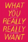 What You Really Really Want: The Smart Girl's Shame-Free Guide to Sex and Safety - Jaclyn Friedman