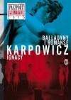 Balladyny i romanse - Karpowicz Ignacy