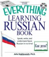 The Everything  Learning Russian Book with CD: Speak, write, and understand Russian in no time! - Julia Stakhnevich, Julia Stakhnevich