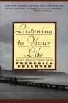 Listening to Your Life: Daily Meditations with Frederick Buechner - Frederick Buechner, George Connor