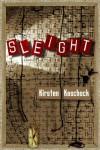 Sleight - Kirsten Kaschock