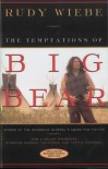 Temptations Of Big Bear - Rudy Wiebe