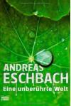 Eine Unberührte Welt - Andreas Eschbach