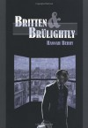 Britten and Brulightly - Hannah Berry