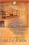 After All These Years - Sally John