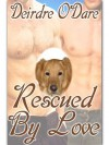 Rescued By Love - Deirdre O'Dare