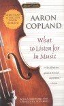 What to Listen for in Music - Aaron Copland, Alan Rich, William Schuman