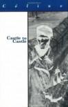 Castle to Castle - Louis-Ferdinand Céline, Ralph Manheim