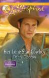 Her Lone Star Cowboy - Debra Clopton