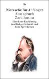 Nietzsche für Anfänger: Also sprach Zarathustra: Eine Lese-Einführung - Rüdiger Schmidt