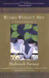 Women Without Men: A Novel of Modern Iran - Shahrnush Parsipur, Kamran Talattof, Jocelyn Sharlet, Persis M. Karim