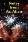 Notes from An Alien: A Message for Earth - Alexander Zoltai, Sena Quaren