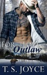 For the Love of an Outlaw - T.S. Joyce