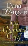 The Highland Chief (Scottish Strife Series Book 1) - Dana D'Angelo
