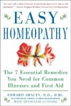 Easy Homeopathy: The 7 Essential Remedies You Need for Common Illness and First Aid - Edward Shalts, Stephanie Gunning