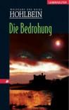 Die Bedrohung - Wolfgang Hohlbein, Heike Hohlbein