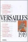 Versailles 1919. Aus der Sicht von Zeitzeugen. - Sebastian Haffner, Ernst Jünger