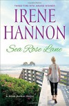Sea Rose Lane: A Hope Harbor Novel - Irene Hannon