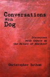 Conversations with Dog: Discourses with Coyote on the Nature of Mischief - Christopher Bathum, Sydney Svagita Elks