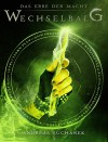 Das Erbe der Macht - Band 3: Wechselbalg (Urban Fantasy) - Andreas Suchanek, Anita Jones-Mueller; Esther Hill; Susan Goldstein; Erica Bohm; Nicole Quartuccio