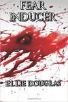 Fear Inducer - Ellie Douglas