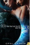 The Commander's Woman (Celestial Soul-Mates) - Opal Carew
