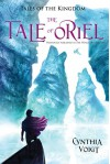 The Tale of Oriel (Tales of the Kingdom) - Cynthia Voigt