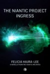 The Niantic Project: Ingress - Felicia Hajra-Lee