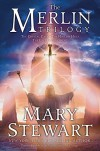 Merlin Trilogy - Mary Stewart