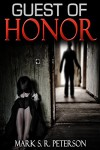 Guest Of Honor: A Novelette - Mark S. R. Peterson