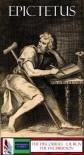 Epictetus: The Discourses (4 Volumes/Books) & The Enchiridion (Annonated) - Epictetus