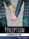Perception: A German Love Story - Mario K. Lipinski