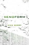 Xenoform - Mike  Berry